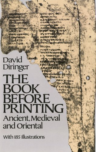 The Book Before Printing: Ancient, Medieval and Oriental (Lettering, Calligraphy, Typography) by David Diringer (2011-11-17)