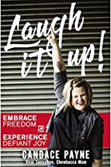 Laugh It Up!: Embrace Freedom and Experience Defiant Joy Paperback