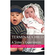 Terminal Child: A Sister's Experiences