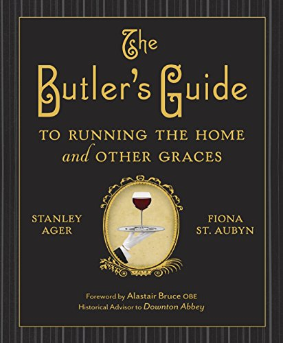 The Butler's Guide to Running the Home and Other -