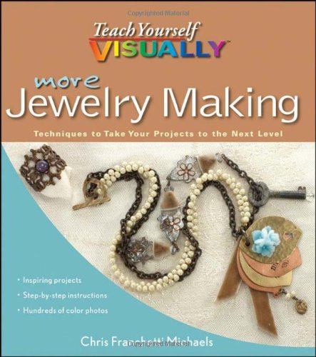 (More Teach Yourself VISUALLY Jewelry Making: Techniques to Take Your Projects to the Next)