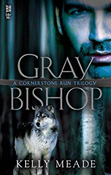 Gray Bishop (A Cornerstone Run Trilogy Book 2) by [Meade, Kelly]