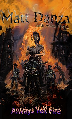 Always Yell Fire: A Psychological Horror Story by [Danza, Matthew]