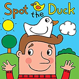 Spot the Duck: A Silly Rhyming Picture Book for Children by [Hawksley, Gerald]