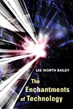 img - for The Enchantments of Technology book / textbook / text book