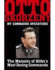 Otto Skorzeny: My Commando Operations