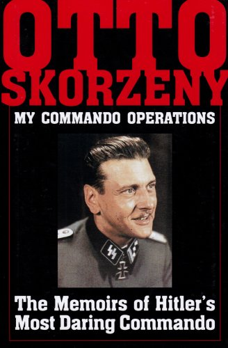My Commando Operations: The Memoirs of Hitler's Most Daring Commando (Schiffer Military History)