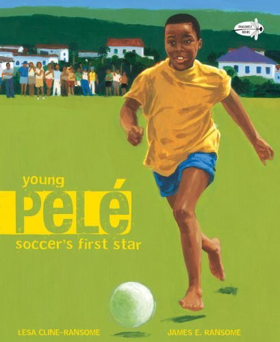 Young Pele Soccers First Star by Cline-Ransome, Lesa [Dragonfly Books,2011] (Paperback) - Pele Soccer Star
