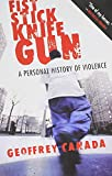 img - for Fist Stick Knife Gun: A Personal History of Violence book / textbook / text book