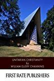 img - for Unitarian Christianity book / textbook / text book