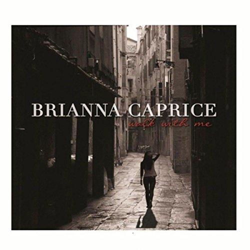 Brianna Caprice - Walk with Me (2012)