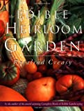 The Edible Heirloom Garden (Edible Garden)