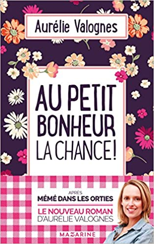 Au petit bonheur la chance d'Aurélie Valognes 51Su%2BRRlKLL._SX312_BO1,204,203,200_