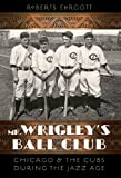Mr. Wrigley's Ball Club, Roberts Ehrgott, 080326478X