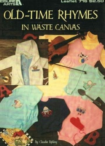 Old-time rhymes in waste canvas (Leisure Arts leaflet #716)
