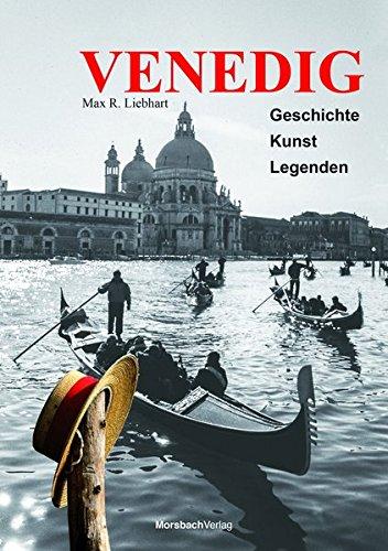 Venedig: Geschichte Kunst Legenden