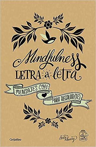 Mindfulness letra a letra: Mensajes con amor para regalar te Ocio ...