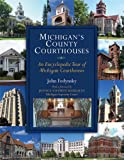 Michigan's County Courthouses, John Fedynsky, 0472117289