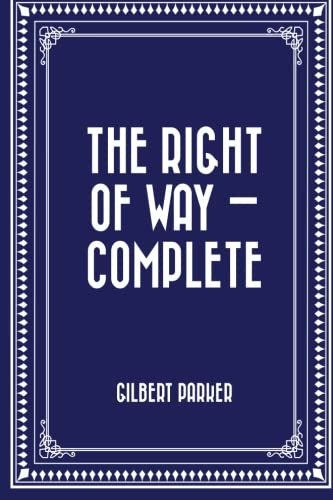 The Right of Way by Gilbert Parker