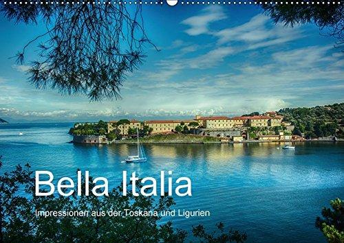 Bella Italia – Impressionen aus der Toskana und Ligurien (Wandkalender 2018 DIN A2 quer): Wunderschöne Küsten, historische Städte und atemberaubende ... [Kalender] [Apr 01, 2017] Wenske, Steffen