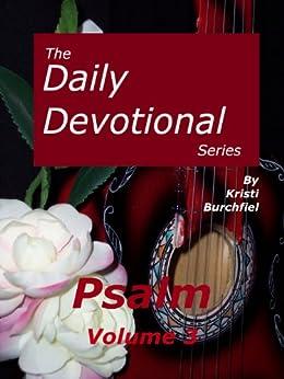 The Daily Devotional Series: Psalm, volume 3 by [Burchfiel, Kristi]
