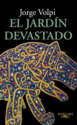 Descargar Libro El Jardín Devastado Jorge Volpi