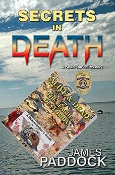 Secrets in Death (Parker DuPont, P.I. Book 3) by [Paddock, James]