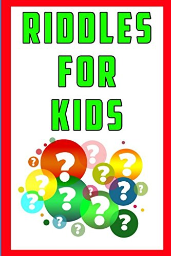 Riddles for Kids: Hundreds of Fun Riddles and Brain Teasers for Kids Designed to Make them Smarter -