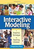 Interactive Modeling: A Powerful Technique for Teaching Children