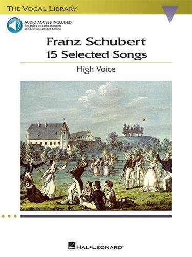 Franz Schubert - 15 Selected Songs (High Voice): The Vocal Library - High Voice pdf epub