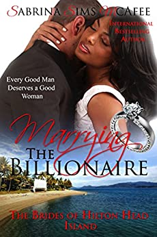 Marrying the Billionaire: A BWWM Romance (The Brides of Hilton Head Island Book 6) by [Sims McAfee, Sabrina]