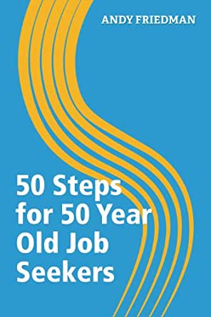 Amazon.com: 50 Steps for 50 Year Old Job Seekers (Networlding ...