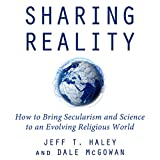 Sharing Reality: How to Bring Secularism and Science to an Evolving Religious World