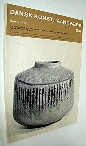 Dansk Kunsthaandvaerd 5-6. 39. Argang 1966-1967 - The Journal of the Danish Society of Arts and Crafts and Industrial Design