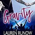 Gravity Audiobook by Lauren Runow Narrated by Jay Lindenwood, Mackenzie Jamieson