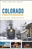 Colorado: A History of the Centennial State, Fifth Edition by Abbott, Carl Published by University Press of Colorado 5th (fifth) edition (2013) Paperback