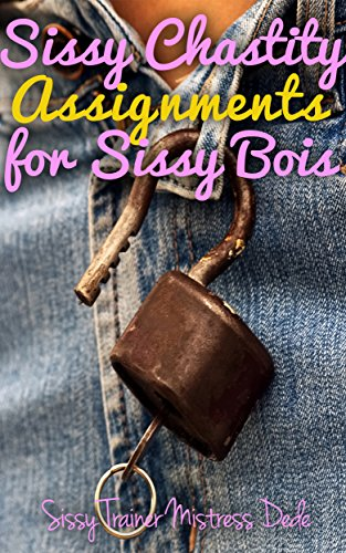 Amazon sissy chastity assignments for sissy bois sissy boy sissy chastity assignments for sissy bois sissy boy feminization training by dede fandeluxe Image collections
