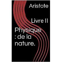 Physique : de la nature.: Livre II (French Edition)