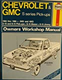 Chevrolet & GMC S Series Pick-ups 1982 thru 1988 (S-10 & S-15 Pick-ups, S-10 Blazer, S-15 Jimmy) - Owners Workshop Manual