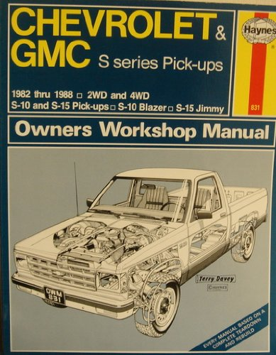 - Chevrolet & GMC S Series Pick-ups 1982 thru 1988 (S-10 & S-15 Pick-ups, S-10 Blazer, S-15 Jimmy) - Owners Workshop Manual