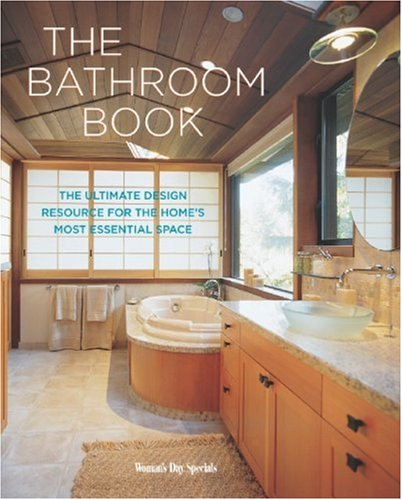The Bathroom Book: The Ultimate Design Resource for the Home's Most Essential Space