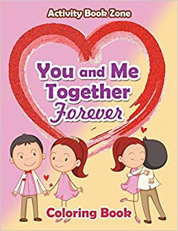 Buy You And Me Together Forever Coloring Book Book Online At Low