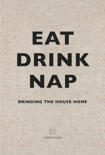 (Eat Drink Nap: Bringing the House Home )