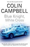 Blue Knight, White Cross by Colin Campbell (2010-05-28)