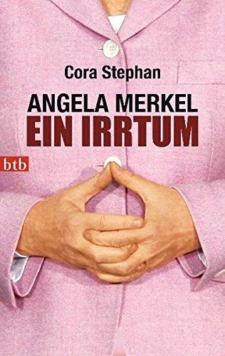 Angela Merkel. Ein Irrtum