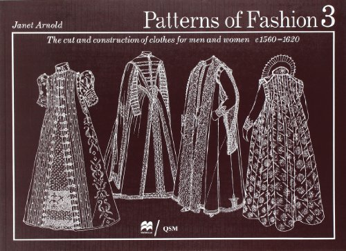 Patterns of Fashion 3: The Cut and Construction of Clothes for Men and Women C. (Renaissance Clothing Sewing Patterns)