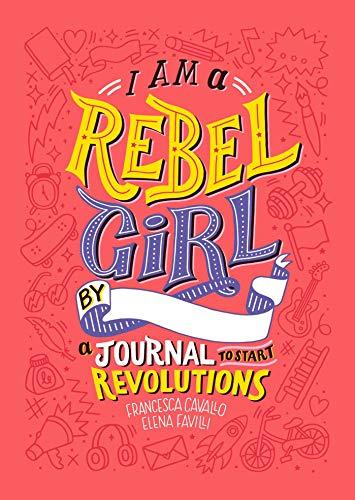 I Am A Rebel Girl Journal