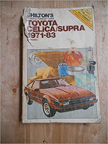 Chiltons repair & tune-up guide, Toyota Celica/Supra 1971-83, all models Paperback – 1983