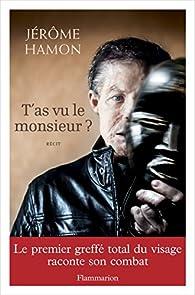 T'as vu le monsieur ? par Jérôme Hamon