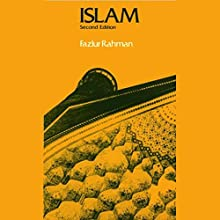 Islam and Modernity: Transformation of an Intellectual Tradition Audiobook by Fazlur Rahman Narrated by Peter Ganim